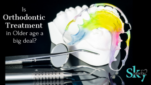Is orthodontic treatment in older age a big deal?