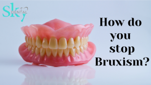 How do you stop Bruxism?