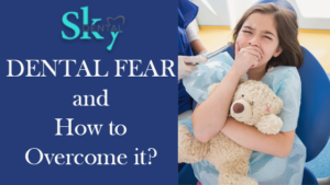 dental fear and how to overcome it?