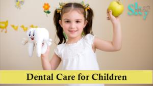 Right dental care for children
