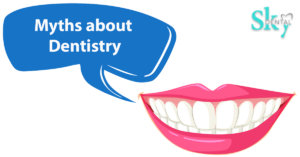 Myths about Dentistry