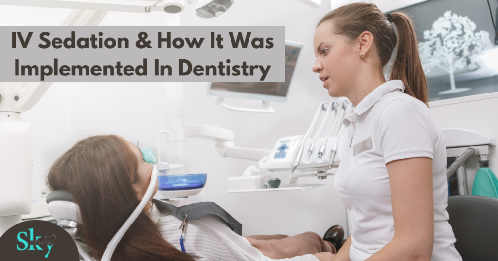 IV Sedation & How It Was Implemented In Dentistry